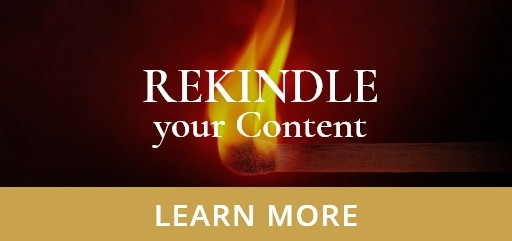 Rekindle Your Content Learn More